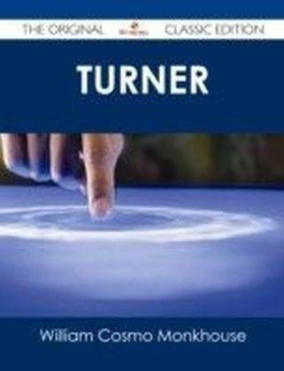 Turner - The Original Classic Edition