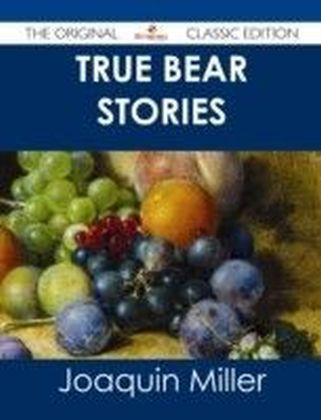 True Bear Stories - The Original Classic Edition