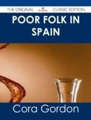 Poor Folk in Spain - The Original Classic Edition