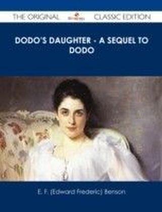 Dodo's Daughter - A Sequel to Dodo - The Original Classic Edition