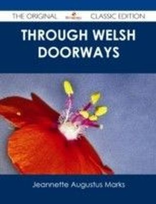 Through Welsh Doorways - The Original Classic Edition