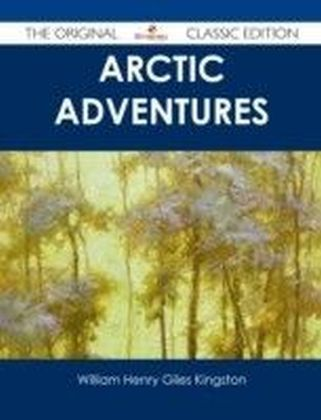 Arctic Adventures - The Original Classic Edition