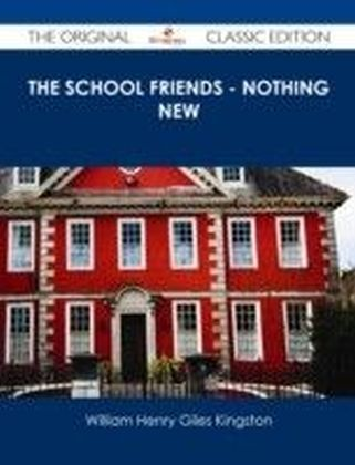 School Friends - Nothing New - The Original Classic Edition