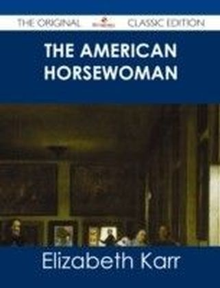 American Horsewoman - The Original Classic Edition