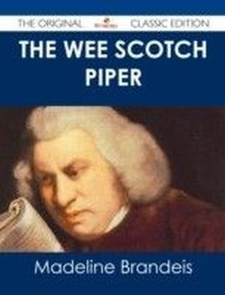 Wee Scotch Piper - The Original Classic Edition