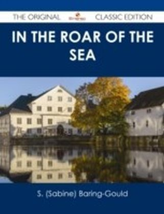 In the Roar of the Sea - The Original Classic Edition