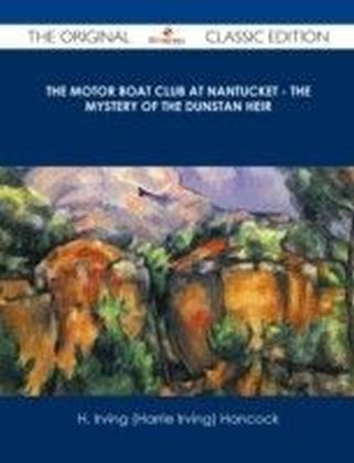 Motor Boat Club at Nantucket - The Mystery of the Dunstan Heir - The Original Classic Edition
