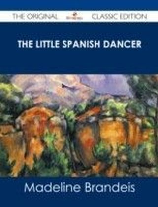 Little Spanish Dancer - The Original Classic Edition