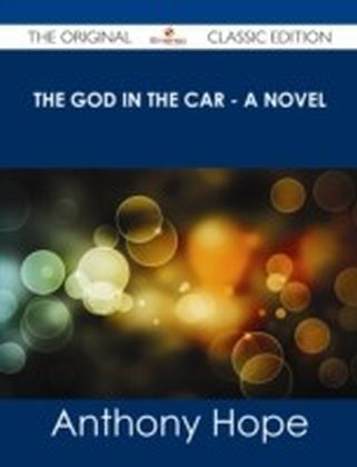 God in the Car - A Novel - The Original Classic Edition