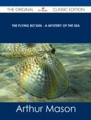 Flying Bo'sun - A Mystery of the Sea - The Original Classic Edition