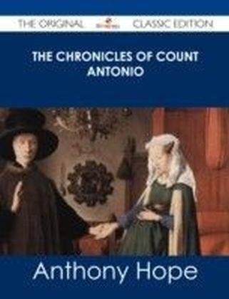Chronicles of Count Antonio - The Original Classic Edition