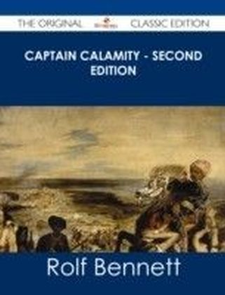 Captain Calamity - Second Edition - The Original Classic Edition