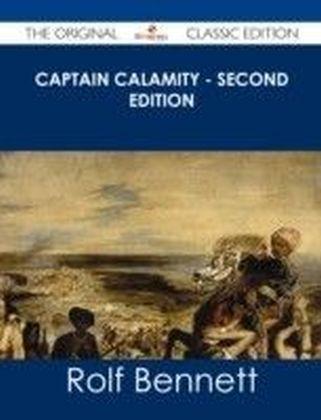 Captain Calamity - Second Edition - The Original Classic Edition