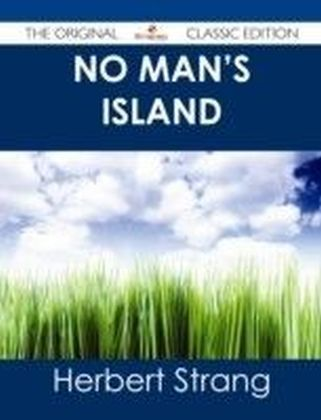 No Man's Island - The Original Classic Edition