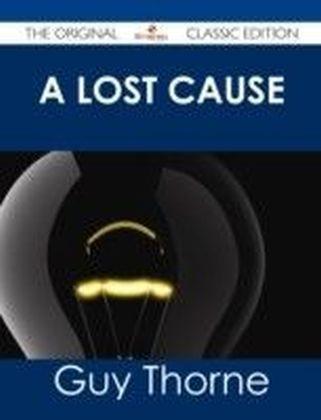Lost Cause - The Original Classic Edition