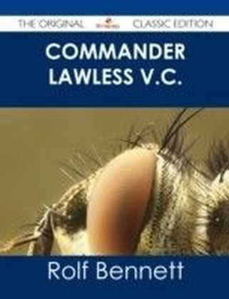 Commander Lawless V.C. - The Original Classic Edition