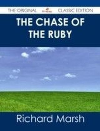Chase of the Ruby - The Original Classic Edition