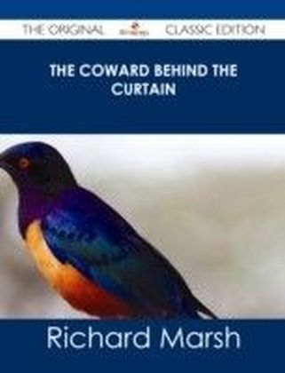 Coward Behind the Curtain - The Original Classic Edition