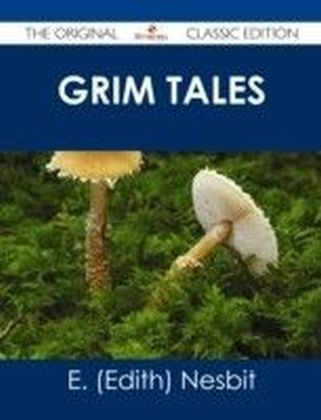 Grim Tales - The Original Classic Edition