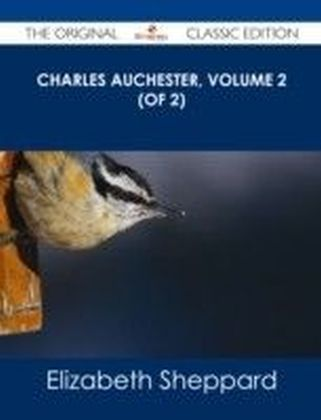 Charles Auchester, Volume 2 (of 2) - The Original Classic Edition
