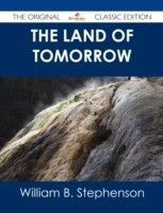 Land of Tomorrow - The Original Classic Edition