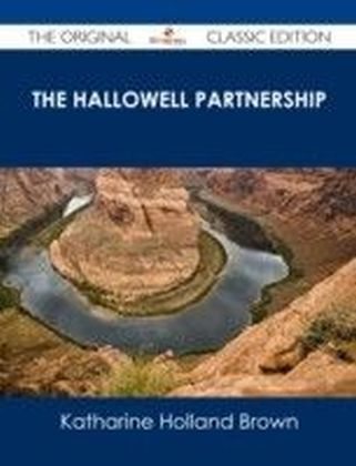 Hallowell Partnership - The Original Classic Edition