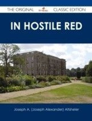 In Hostile Red - The Original Classic Edition