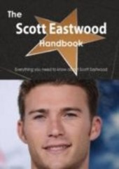 Scott Eastwood Handbook - Everything you need to know about Scott Eastwood