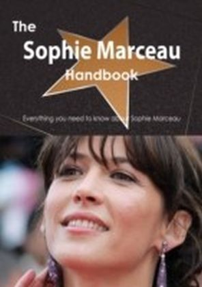 Sophie Marceau Handbook - Everything you need to know about Sophie Marceau
