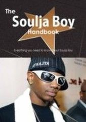 Soulja Boy Handbook - Everything you need to know about Soulja Boy