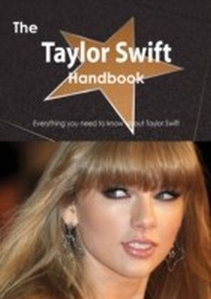 Taylor Swift Handbook - Everything you need to know about Taylor Swift
