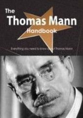 Thomas Mann Handbook - Everything you need to know about Thomas Mann