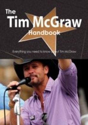Tim McGraw Handbook - Everything you need to know about Tim McGraw