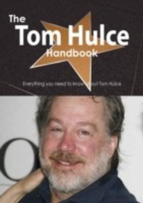 Tom Hulce Handbook - Everything you need to know about Tom Hulce