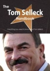 Tom Selleck Handbook - Everything you need to know about Tom Selleck