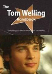 Tom Welling Handbook - Everything you need to know about Tom Welling