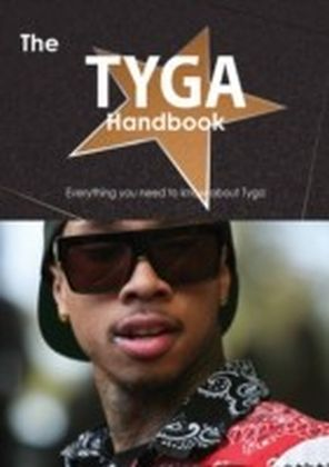 Tyga Handbook - Everything you need to know about Tyga