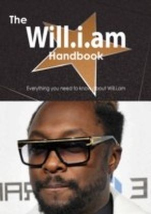 Will.i.am Handbook - Everything you need to know about Will.i.am