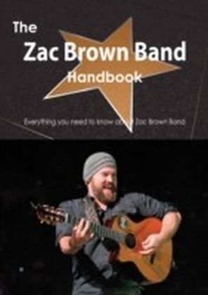 Zac Brown Band Handbook - Everything you need to know about Zac Brown Band
