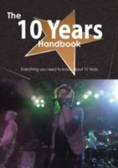 10 Years Handbook - Everything you need to know about 10 Years