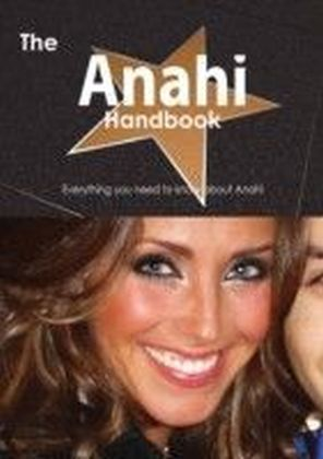 Anahi Handbook - Everything you need to know about Anahi