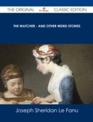 Watcher - and other weird stories - The Original Classic Edition
