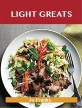 Light Greats: Delicious Light Recipes, The Top 99 Light Recipes