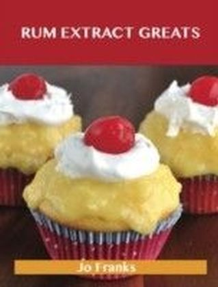 Rum Extract Greats: Delicious Rum Extract Recipes, The Top 47 Rum Extract Recipes