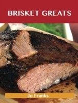 Brisket Greats: Delicious Brisket Recipes, The Top 74 Brisket Recipes