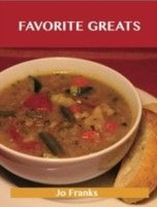 Favorite Greats: Delicious Favorite Recipes, The Top 58 Favorite Recipes