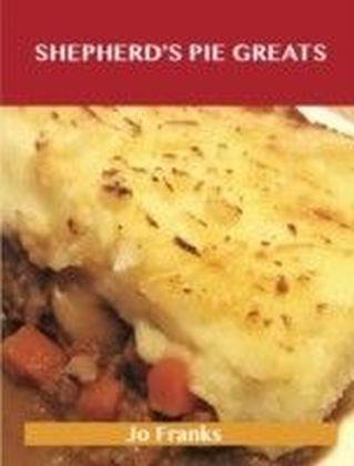 Shepherd's Pie Greats: Delicious Shepherd's Pie Recipes, The Top 31 Shepherd's Pie Recipes