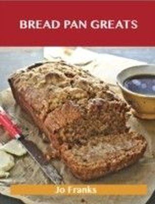 Bread Pan Greats: Delicious Bread Pan Recipes, The Top 48 Bread Pan Recipes