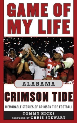 Game of My Life Alabama Crimson Tide