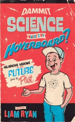 Dammit Science, Where's My Hoverboard?